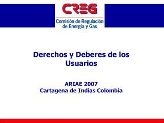 Derechos y Deberes de los Usuarios ARIAE 2007 Cartagena de Indias Colombia