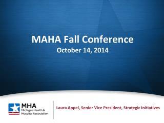 MAHA Fall Conference October 14, 2014
