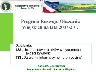Dzia?ania: 132  �Uczestnictwo rolnik�w w systemach jako?ci ?ywno?ci�