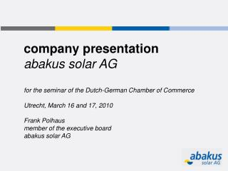 company presentation  abakus solar AG for the seminar of the Dutch-German Chamber of Commerce