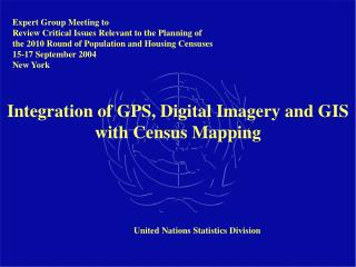 Integration of GPS, Digital Imagery and GIS with Census Mapping