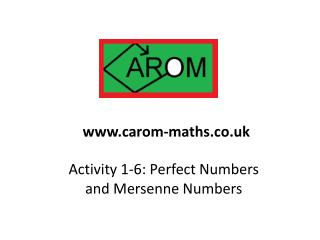 Activity 1-6:  Perfect Numbers  and Mersenne Numbers