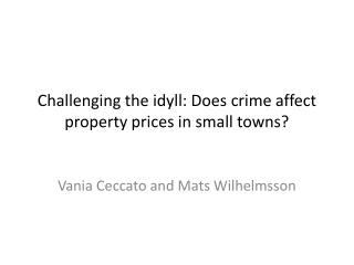 Challenging the idyll: Does crime affect property prices in small towns ?