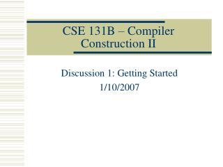 CSE 131B – Compiler Construction II