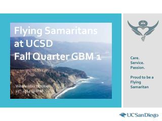 Flying Samaritans at UCSD Fall Quarter GBM 1