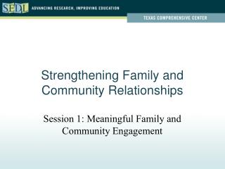 Strengthening Family and  Community Relationships