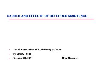 CAUSES AND EFFECTS OF DEFERRED MAINTENCE