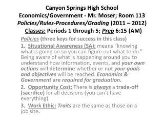 Policies  (three keys for success in this class)