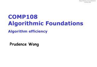 COMP108 Algorithmic Foundations Algorithm efficiency