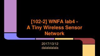 [102-2] WNFA lab4 - A Tiny Wireless Sensor Network
