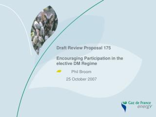 Draft Review Proposal 175  Encouraging Participation in the elective DM Regime