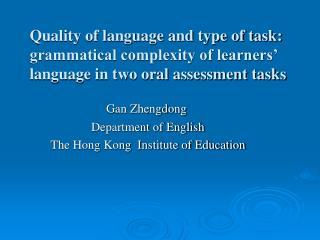 Gan Zhengdong                   Department of English       The Hong Kong  Institute of Education