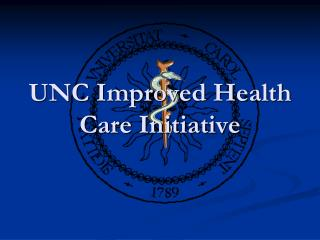 UNC Improved Health Care Initiative