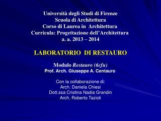 Universit�  degli Studi  di  Firenze Scuola  di  Architettura Corso di Laurea in  Architettura