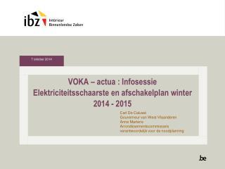 VOKA –  actua  :  Infosessie Elektriciteitsschaarste  en  afschakelplan  winter 2014 - 2015