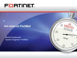 Hot news on FortiMail