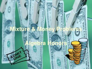 Mixture & Money Problems