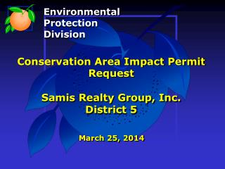 Conservation Area Impact Permit Request Samis Realty Group, Inc. District 5