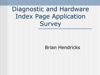 Diagnostic and Hardware Index Page Application Survey