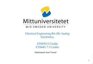 Electrical Engineering BA (B), Analog Electronics, ET065G 6  Credits ET064G 7.5 Credits