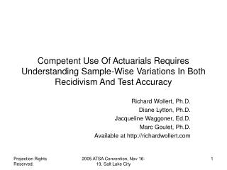 Richard Wollert, Ph.D. Diane Lytton, Ph.D. Jacqueline Waggoner, Ed.D. Marc Goulet, Ph.D.