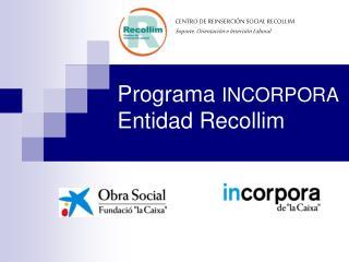 Programa  INCORPORA  Entidad Recollim