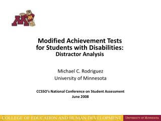 Michael C. Rodriguez University of Minnesota CCSSO's National Conference on Student Assessment