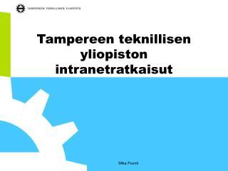 Tampereen teknillisen yliopiston intranetratkaisut