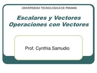 Escalares y Vectores Operaciones con Vectores