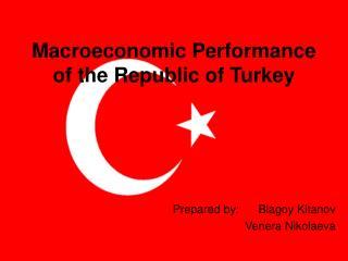 Macroeconomic Performance of the Republic of Turkey