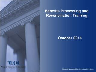 Benefits Processing and Reconciliation Training       October 2014
