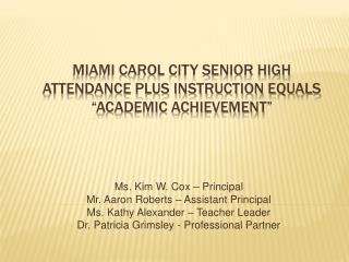 Miami Carol City Senior High Attendance Plus Instruction Equals  Academic Achievement