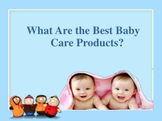 What Are the Best Baby Care Products?