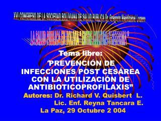 """Tema libre: """" PREVENCIÓN DE INFECCIONES POST CESÁREA CON LA UTILIZACIÓN DE ANTIBIOTICOPROFILAXIS"""""""