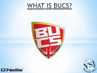 WHAT IS BUCS?