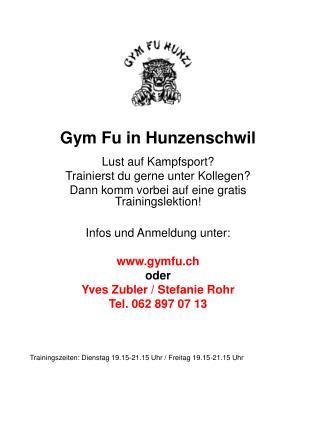 Gym Fu in Hunzenschwil Lust auf Kampfsport? Trainierst du gerne unter Kollegen?