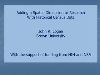 Adding a Spatial Dimension to Research  With Historical Census Data John R. Logan Brown University
