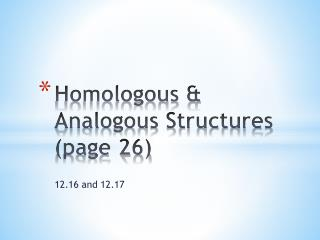 Homologous & Analogous  Structures (page 26)
