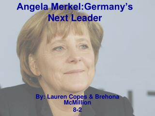 Angela Merkel:Germany's Next Leader