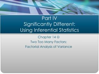 Part IV Significantly Different: Using Inferential Statistics