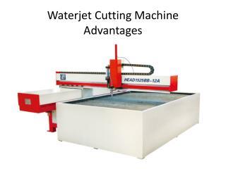 Waterjet Cutting Machine Advantages