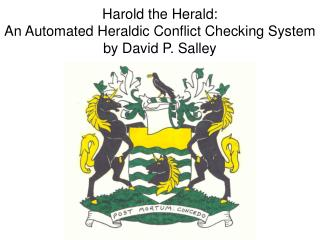 Harold the Herald:  An Automated Heraldic Conflict Checking System by David P. Salley