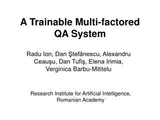A Trainable Multi-factored QA System