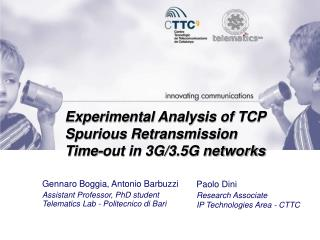 Experimental Analysis of TCP Spurious Retransmission Time-out in 3G/3.5G networks