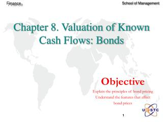 Chapter 8. Valuation of Known Cash Flows: Bonds
