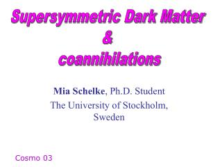Mia Schelke , Ph.D. Student The University of Stockholm, Sweden