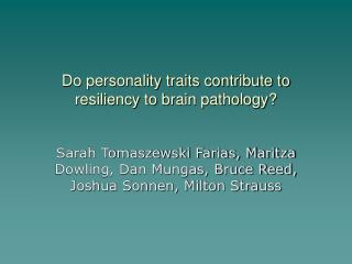 Do personality traits contribute to resiliency to brain pathology?
