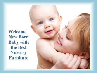 Welcome Your New Born with the Best Nursery Furniture
