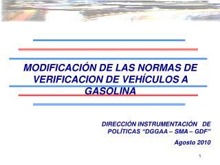 MODIFICACIÓN DE LAS NORMAS DE VERIFICACION DE VEHÍCULOS A GASOLINA
