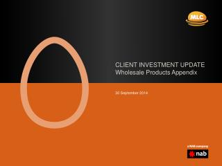 CLIENT INVESTMENT UPDATE Wholesale Products Appendix